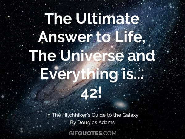 42e51f6cb69 The Ultimate Answer to Life