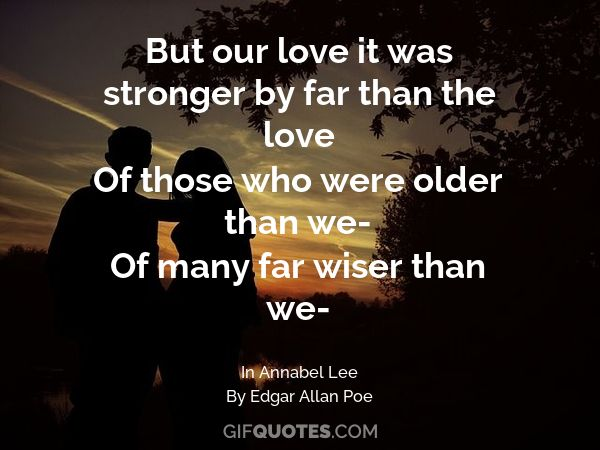 We loved with a love that was more than love gif quotes related gif quotes thecheapjerseys Image collections