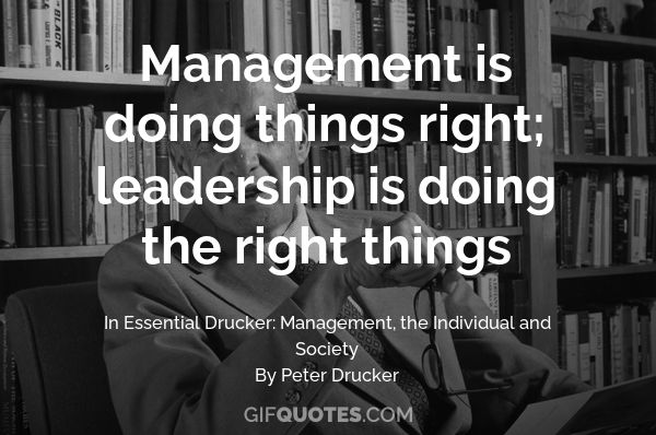peter drucker management is doing things right
