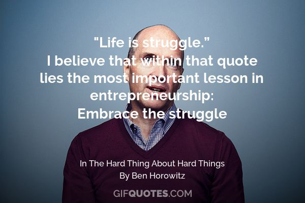 Life Is Struggle I Believe That Within That Quote Lies The Most