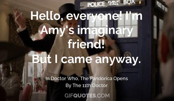 Image result for dr who imaginary friend quote