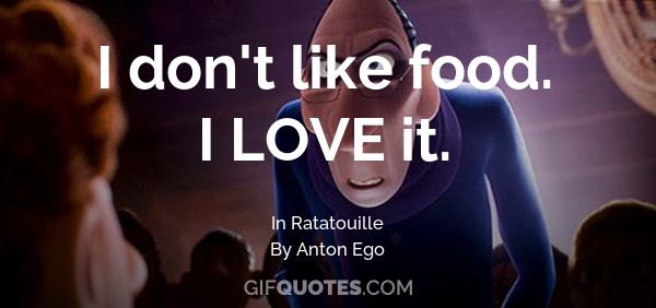 i don t like food i love it gif quotes