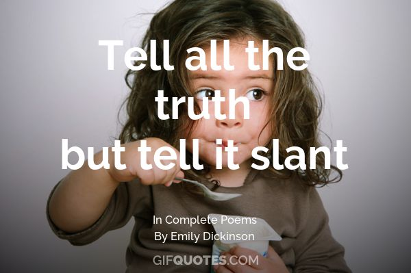 tell all the truth but tell it slant poem