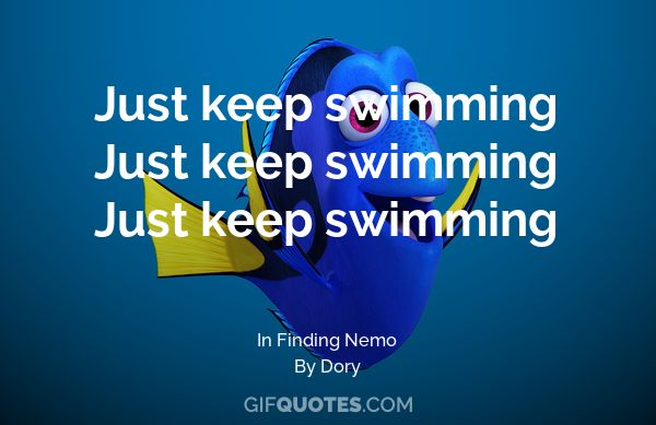 Just Keep Swimming Just Keep Swimming Just Keep Swimming Gif Quotes
