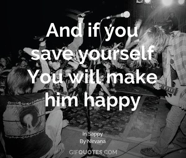 And If You Fool Yourself You Will Make Him Happy Gif Quotes
