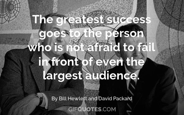 The greatest success goes to the person who is not afraid to fail in front  of even the largest audience. - GIF QUOTES