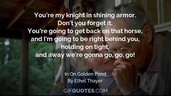 On Golden Pond Quotes Cool You're Going Out A Youngster But You've Got To Come Back A Star