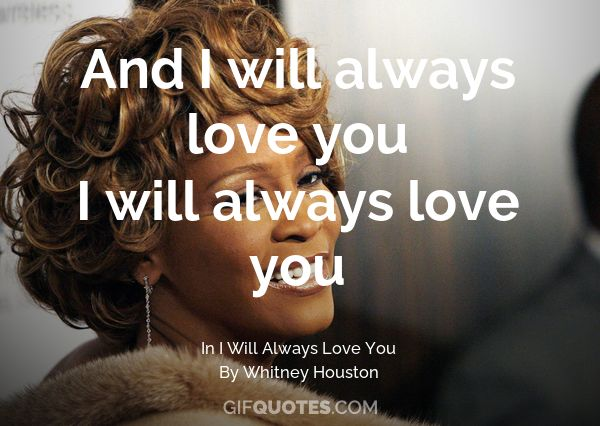 And I Will Always Love You Gif Quotes