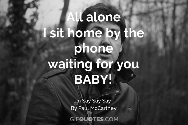 All Alone I Sit Home By The Phone Waiting For You Baby Gif Quotes