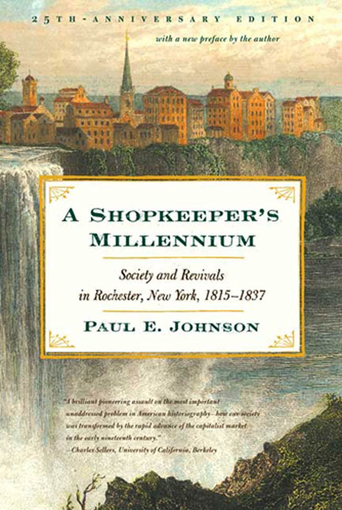 a shopkeepers millennium by paul e johnson essay