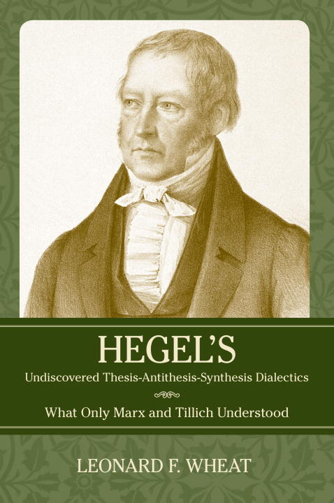 georg wilhelm friedrich hegel thesis antithesis synthesis Georg wilhelm friedrich hegel (august 27, 1770 – november 14, 1831) if negation is the power of the dialectic, its form is triadic structure – thesis.