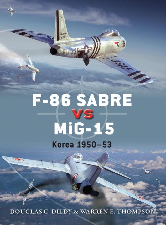 F86 Sabre Vs MiG15 Korea 1950  1953 von und Thompson