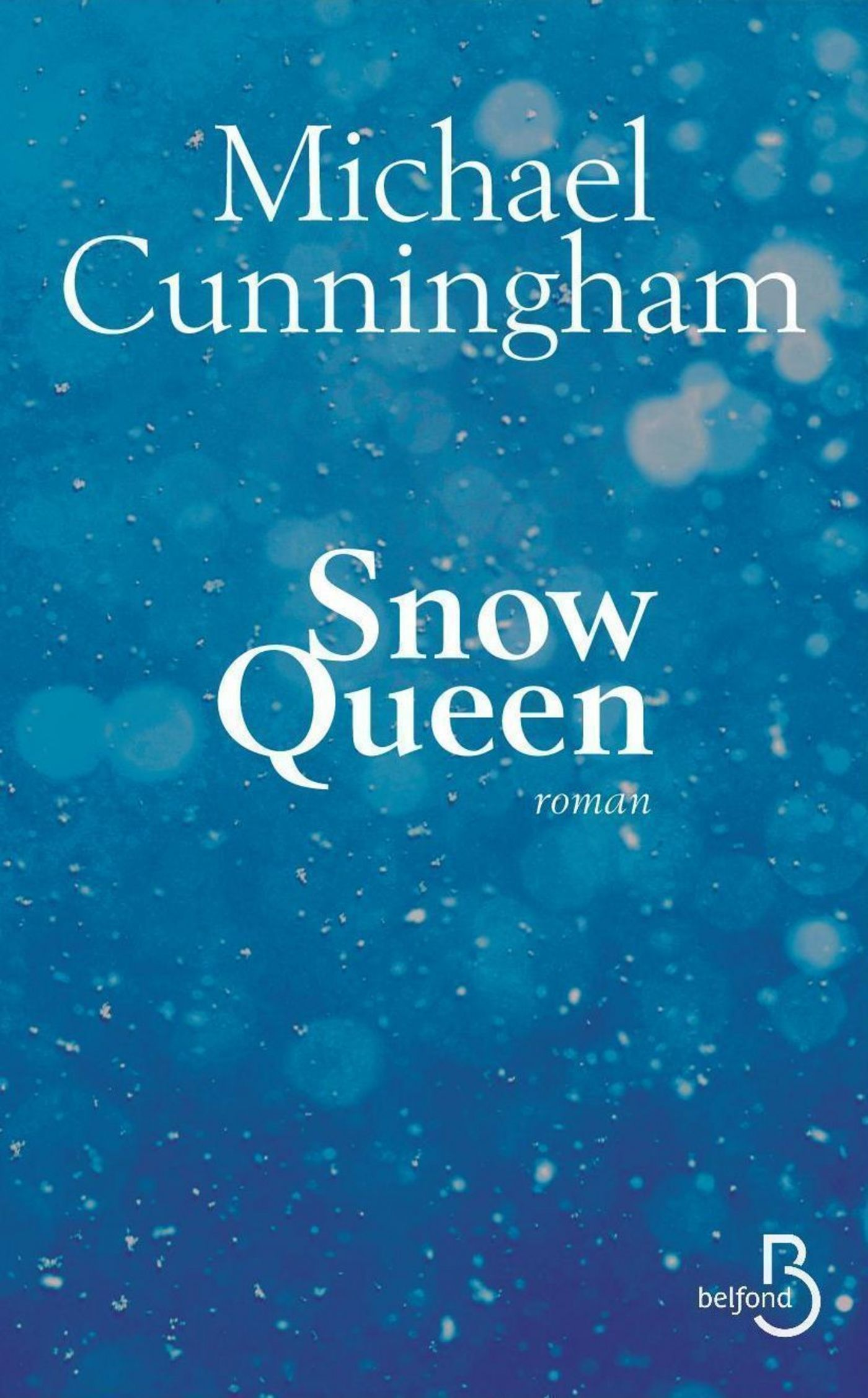 the importance of complex characters and relationships in the snow queen by michael cunningham Ohioan michael cunningham produced two well-received early novels kirkus reviews issue by michael cunningham fiction the snow queen by michael cunningham.