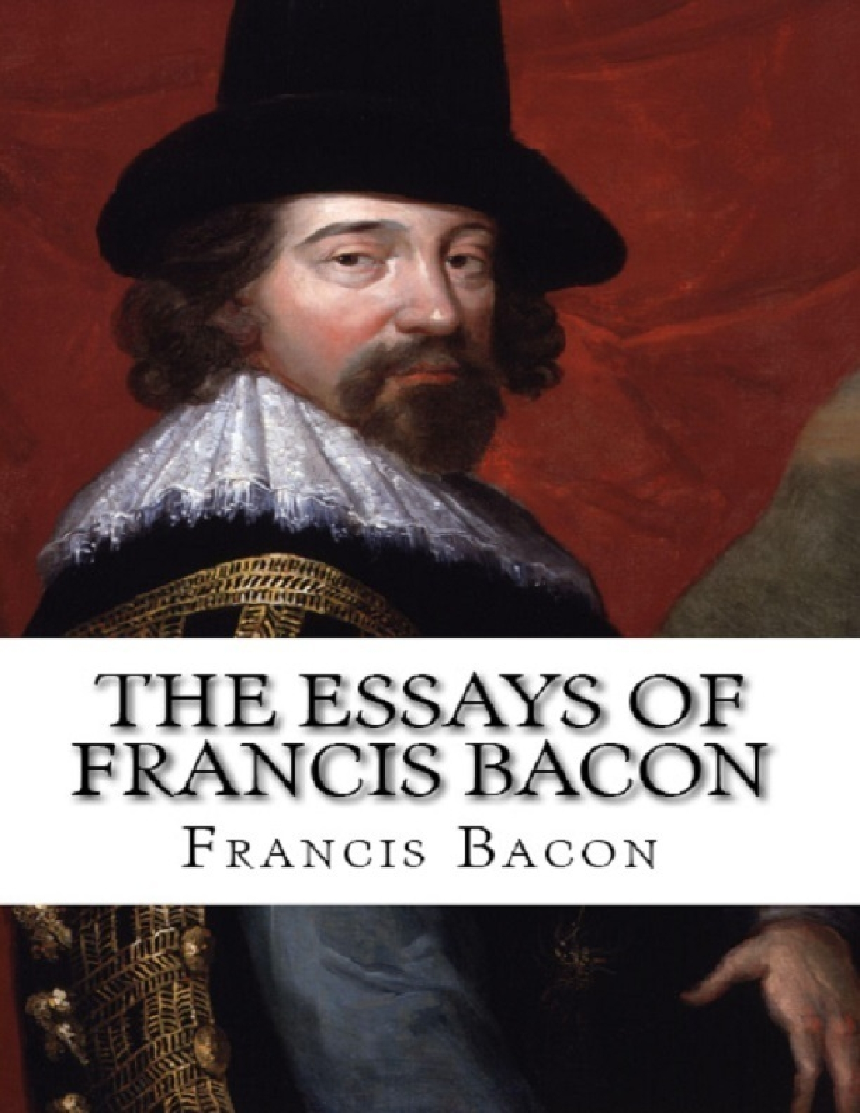 the essays by francis bacon analysis Humankind can easily be characterized by its fascination with unexplainable phenomenon throughout history, all discoveries have been conducted by men who.